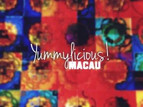 Yummylicious! Macau!