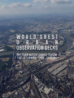 World's Best Urban Observation Decks!