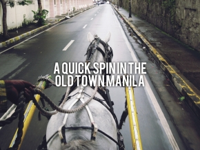 A Quick Spin in the Old TownManila