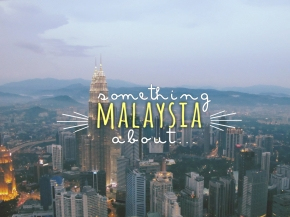 Something about… Malaysia
