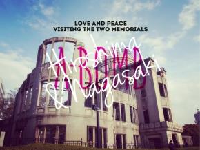 Peace Memorials: Hiroshima &Nagasaki