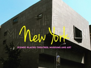 New York Must-sees: Theatres, Museums &Art