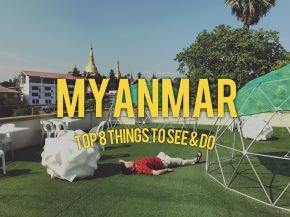 Top 8 Things to See, Explore, & Feel inMyanmar