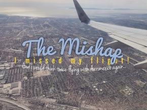 The Mishap: I Missed MyFlight!