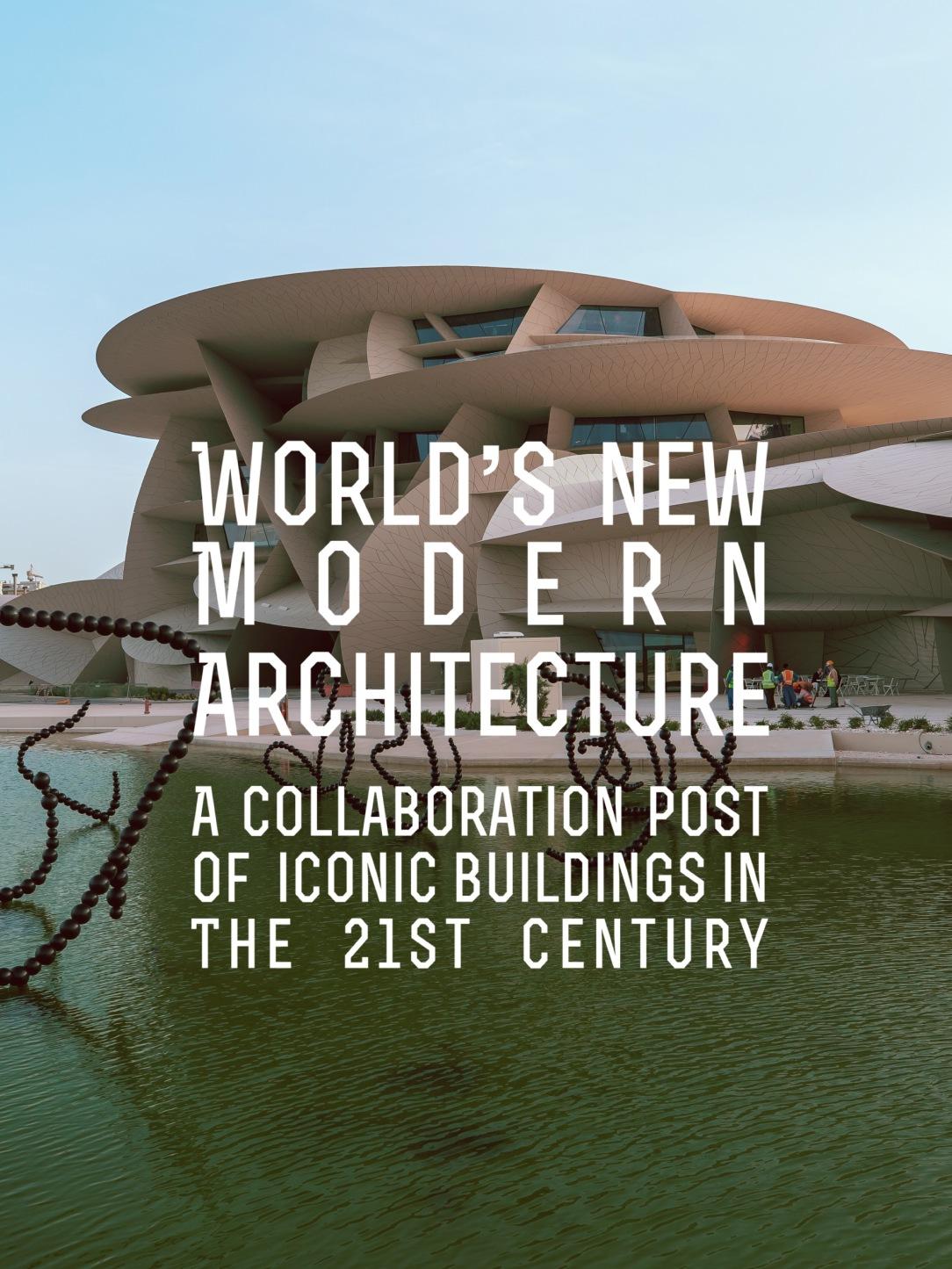 World's New Modern Architecture
