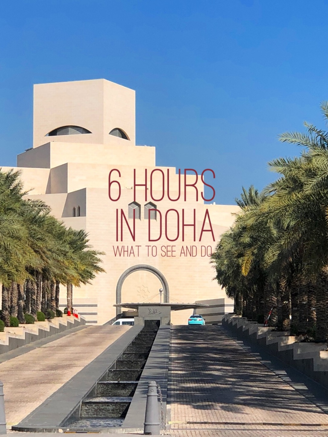 What to do for 6 hours in Doha - What to see and do